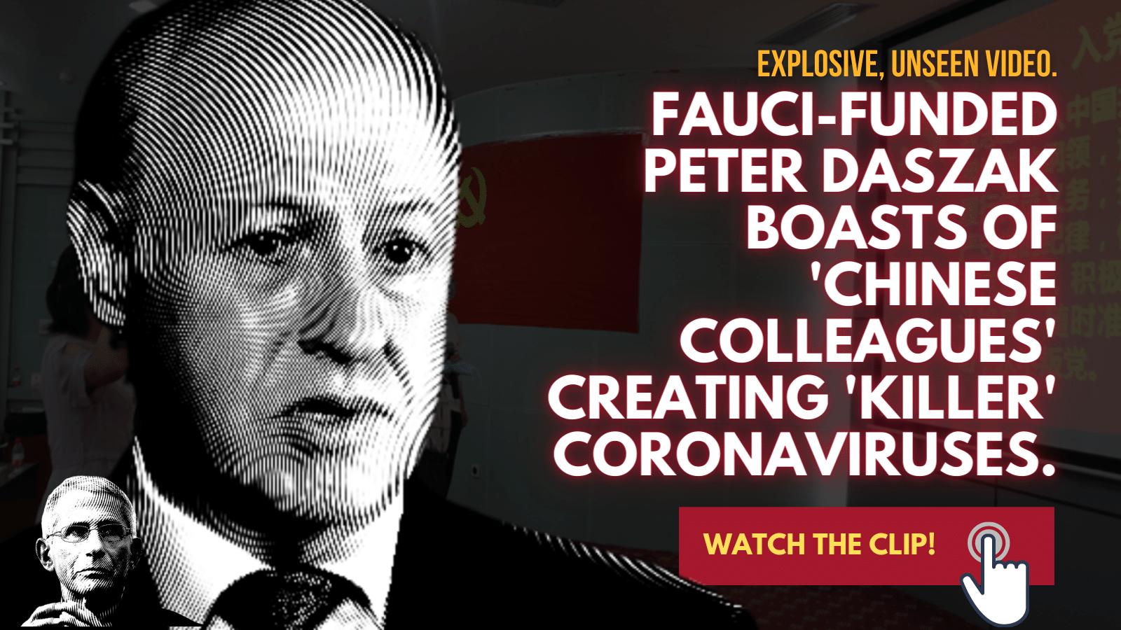 WATCH: Explosive, Unearthed Video Shows Peter Daszak Describing 'Chinese Colleagues' Developing 'Killer' Coronaviruses.